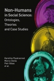 NON-HUMANS IN SOCIAL SCIENCE: ONTOLOGIES, THEOTIES AND CASE STUDIES