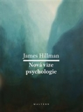 NOVÁ VIZE PSYCHOLOGIE – James Hillman
