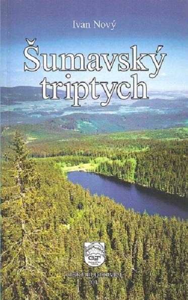 ŠUMAVSKÝ TRIPTYCH – Ivan Nový