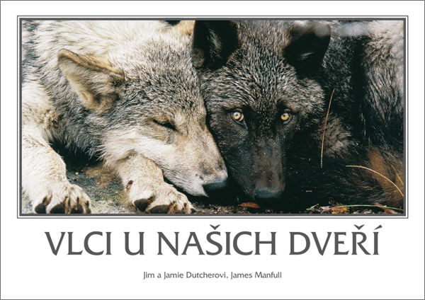 VLCI U NAŠICH DVEŘÍ – James a Jamie Dutcherovi, James Manfull